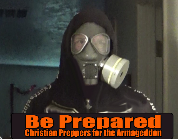 Be Prepared Christian Preppers for the Armageddon